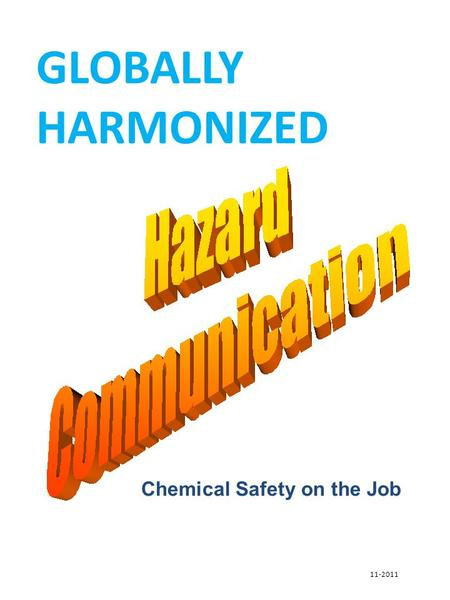 Chemical Safety on the Job GLOBALLY HARMONIZED 11-2011.