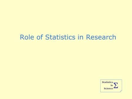 Statistics in Science  Role of Statistics in Research.