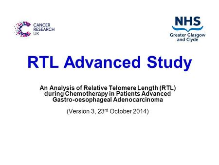 RTL Advanced Study An Analysis of Relative Telomere Length (RTL) during Chemotherapy in Patients Advanced Gastro-oesophageal Adenocarcinoma (Version 3,