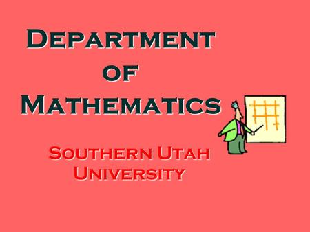Department of Mathematics Southern Utah University.