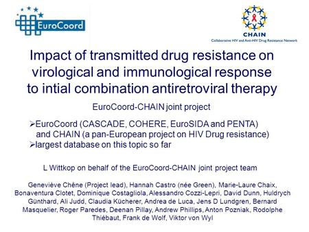 EuroCoord-CHAIN joint project Impact of transmitted drug resistance on virological and immunological response to intial combination antiretroviral therapy.