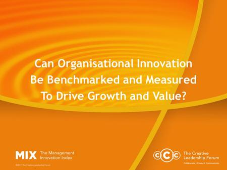 Can Organisational Innovation Be Benchmarked and Measured To Drive Growth and Value?