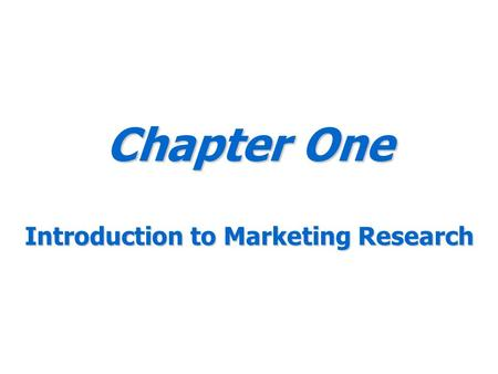 Chapter One Introduction to Marketing Research. Application to Contemporary Issues TechnologyEthicsInternational Be a DM! Be an MR! Experiential Learning.