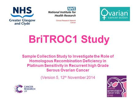 BriTROC1 Study Sample Collection Study to Investigate the Role of Homologous Recombination Deficiency in Platinum Sensitivity in Recurrent high Grade Serous.