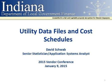 Utility Data Files and Cost Schedules David Schwab Senior Statistician/Application Systems Analyst 2015 Vendor Conference January 9, 2015 1.