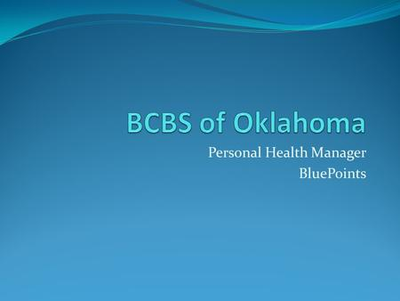 "Personal Health Manager BluePoints. Blue Access Click on the ""Sign Up Today!"" link."