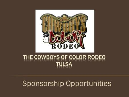Sponsorship Opportunities. The Cowboys of Color Rodeo is the living dream of Cleo Hearn, a member of the Professional Rodeo Cowboy Association since 1959,