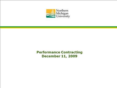 Energy Performance Contracting November 3, 2009 Performance Contracting December 11, 2009.