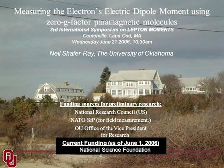 The University of Oklahoma Funding sources for preliminary research: National Research Council (US) NATO SfP (for field measurement.) OU Office of the.