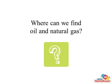 Where can we find oil and natural gas?. Oil and natural gas are found in the small spaces between the grains in a sedimentary rock. Mathematically, porosity.