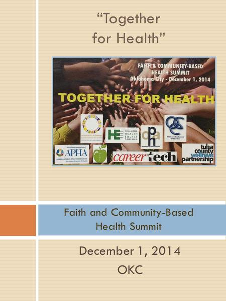 "December 1, 2014 OKC ""Together for Health"" Faith and Community-Based Health Summit."