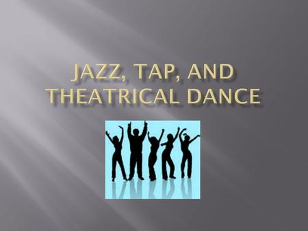  Jazz dance evolved along lines parallel to jazz music.  Jazz dance, like jazz music, is a blend of European and African traditions in an American environment.