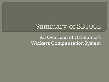 An Overhaul of Oklahoma's Workers Compensation System.