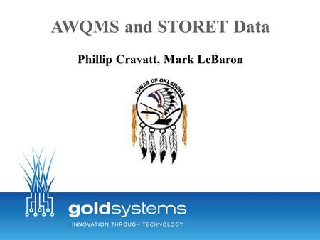 AWQMS and STORET Data Phillip Cravatt, Mark LeBaron.