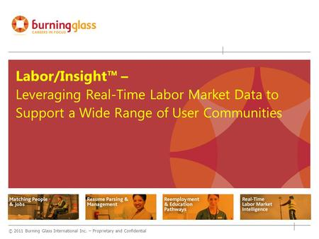 About Burning Glass Since 1999, leading developer of intelligent job market technologies, including data parsing, coding, and analysis for supply and.