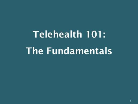 Telehealth 101: The Fundamentals.