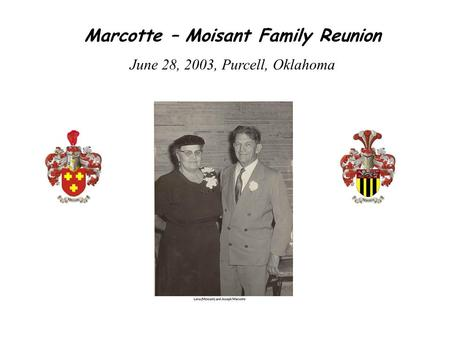 Marcotte – Moisant Family Reunion June 28, 2003, Purcell, Oklahoma.