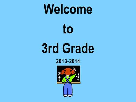 Welcome to 3rd Grade 2013-2014. 3rd Grade Agenda Book: Responsibility Thursday Folders Testing: Cogat and OCCT Technology Library 3 rd Grade Field Trip.