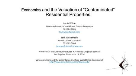 "Economics and the Valuation of ""Contaminated"" Residential Properties Louis Wilde Gnarus Advisors LLC and Almost Convex Economics 323 684 6885"