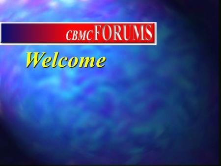 Welcome Welcome. Let's Get Acquainted... Let's Get Acquainted... – Name and Business – Describe your spiritual journey – Your interest in Forums.
