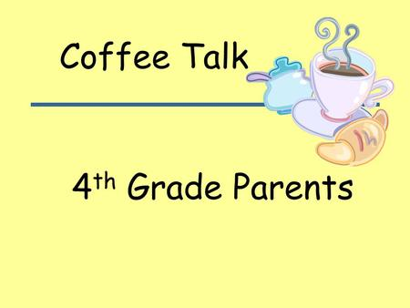 4 th Grade Parents Coffee Talk. FCAT Writing  Test February 25, 2014  Timed 60 minute test  Expository/Narrative  Creativity/Details  Good Readers.