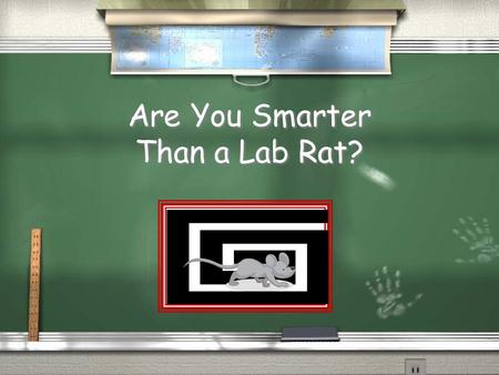 Are You Smarter Than a Lab Rat? Are You Smarter Than a 5 th Grader? 1,000,000 Inference Topic 1 Inference Topic 2 F.O.S. Topic 3 F.O.S. Topic 4 Author's.