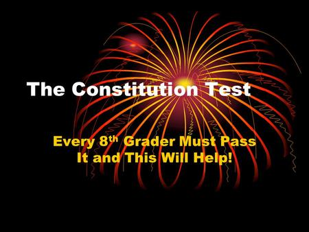 The Constitution Test Every 8 th Grader Must Pass It and This Will Help!