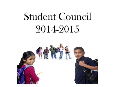 Student Council 2014-2015. What is Student Council? The student council is an elected group chosen by their classmates to represent their grade and school.
