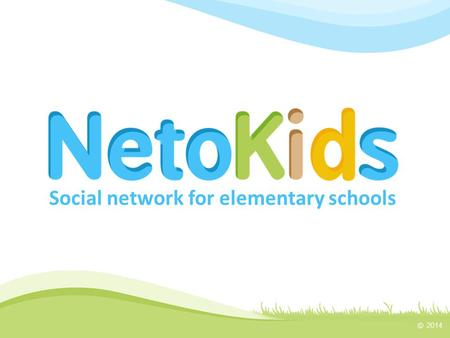 Social network for elementary schools. What is NetoKids? NetoKids is a social network for elementary schools offering an ideal combination of an innovative.