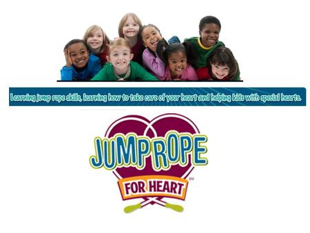 Jump Rope For Heart and Hoops For Heart are national education and fundraising events sponsored by the American Heart Association and the American Alliance.