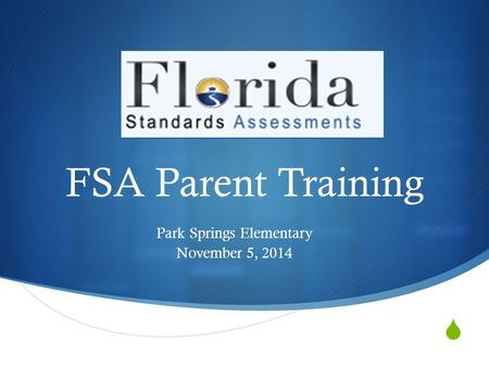  FSA Parent Training Park Springs Elementary November 5, 2014.