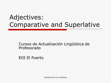 Adjectives: Comparative and Superlative