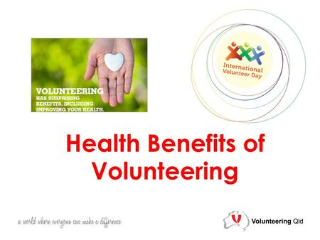 Health Benefits of Volunteering. National Monitor, August 2013 University Exeter Medical School May improve mental health & live longer Biological & cultural.