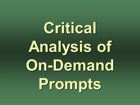 Critical Analysis of On-Demand Prompts. 1. This year's On-Demand testing window for seniors: September 14th through 25th.