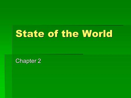 State of the World Chapter 2. Rethinking the Global Meat Industry  Intro  The Jungle Revisited  The Disassembly Line  Appetite for Destruction  Happier.