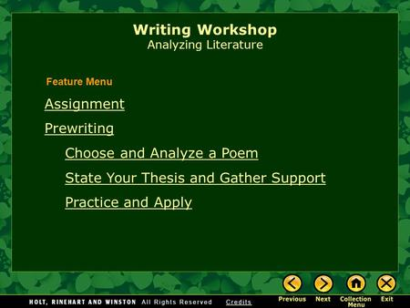 Writing Workshop Analyzing Literature Assignment Prewriting Choose and Analyze a Poem State Your Thesis and Gather Support Practice and Apply Feature.
