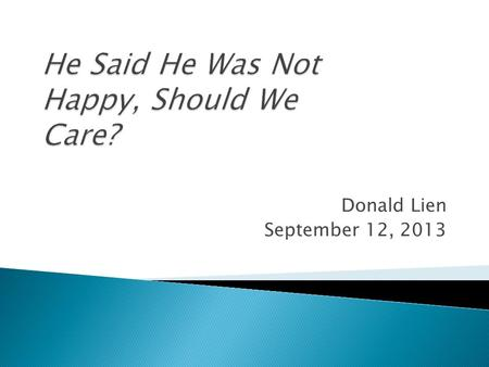 Donald Lien September 12, 2013.  What is this?  Where does it come from?  Why do we care?  Is it here to stay?