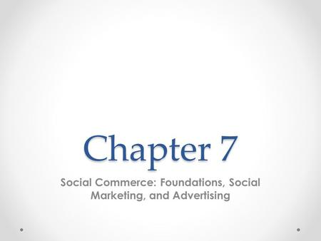 Social Commerce: Foundations, Social Marketing, and Advertising