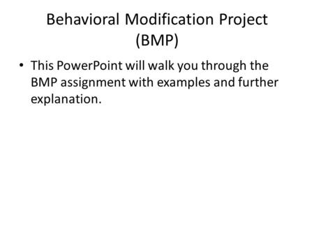 Behavioral Modification Project (BMP)