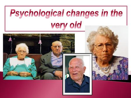The increase of the number of older age people has stimulated much research on ageing, and in psychology, the psychological changes associated with ageing.