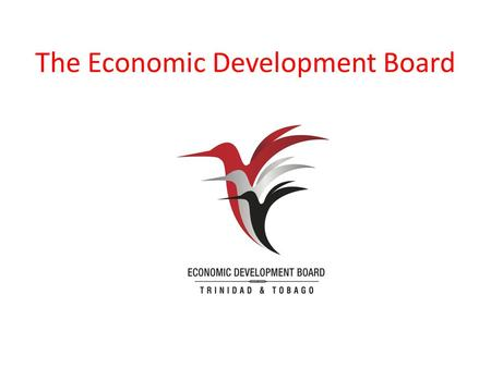 The Economic Development Board. Who is the Economic Development Board (EDB)?  EDB appointed by the Government in 2011  Advises the: Minister of Planning.