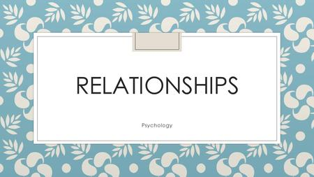 Relationships Psychology.