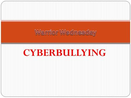Warrior Wednesday CYBERBULLYING.