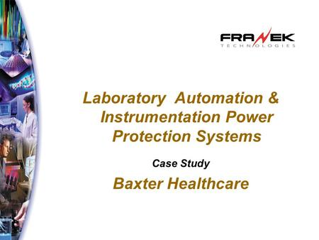 Laboratory Automation & Instrumentation Power Protection Systems Case Study Baxter Healthcare.