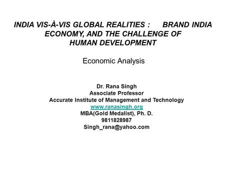 <strong>INDIA</strong> VIS-À-VIS GLOBAL REALITIES : BRAND <strong>INDIA</strong>