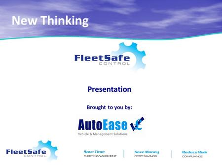 Presentation Brought to you by: New Thinking. Are your Managers at Risk ? Are Fleet costs to high ?