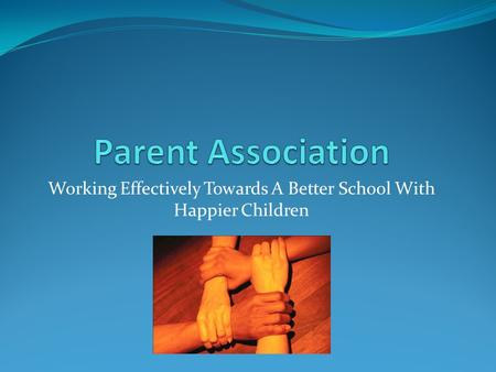 Working Effectively Towards A Better School With Happier Children.