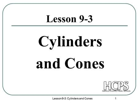 Lesson 9-3: Cylinders and Cones