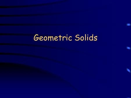 Geometric Solids Use the following key for the formulas in this presentation. b = based = diameter h = heightr = radius l = lengthpi = 3.14 w = width.