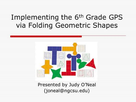 Implementing the 6th Grade GPS via Folding Geometric Shapes